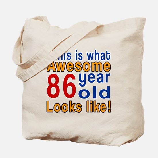 This Is What Awesome 86 Year Old Looks Li Tote Bag