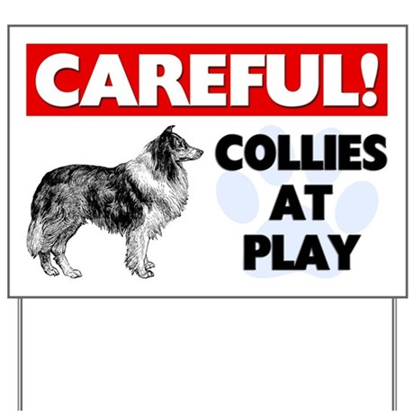 Careful Collies At Play Yard Sign