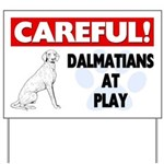 Careful Dalmatians At Play Yard Sign