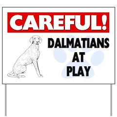 Careful Dalmatians At Play Yard Sign