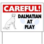 Careful Dalmatian At Play Yard Sign