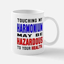 Touching my Harmonium May be hazardous Small Mugs