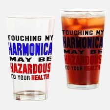 Touching my harmonica May be hazard Drinking Glass