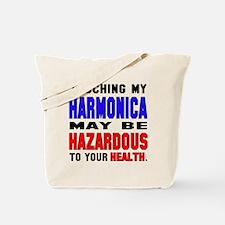 Touching my harmonica May be hazardous to Tote Bag