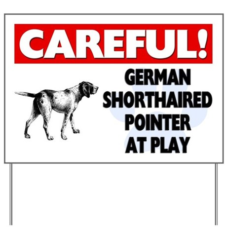 German Shorthaired Pointer At Play Yard Sign