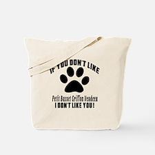 If You Don't Like Petit Basset Tote Bag