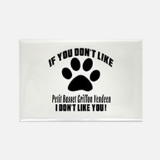 If You Don't Like Petit Basset Rectangle Magnet