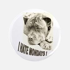 "I HATE MONDAYS! 3.5"" Button"