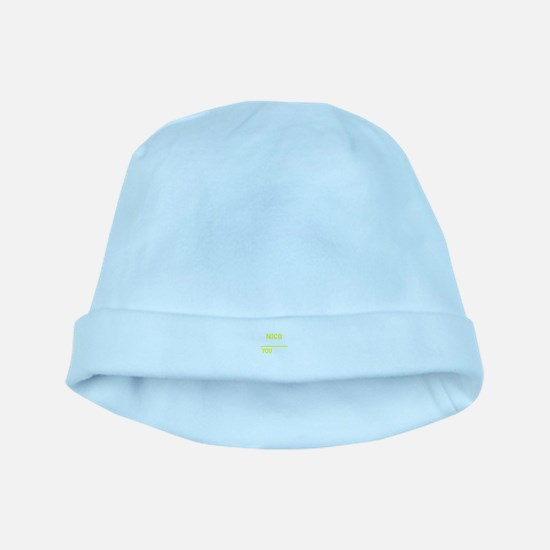 NICO thing, you wouldn't understand ! baby hat