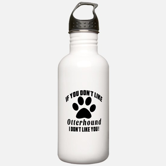 If You Don't Like Otte Sports Water Bottle