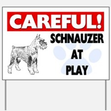 Careful Schnauzer At Play Gifts Yard Sign