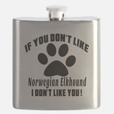 If You Don't Like Norwegian Elkhound Flask