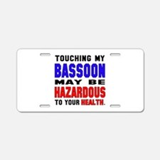 Touching my Bassoon May be Aluminum License Plate