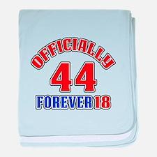 Officially 44 Forever 18 baby blanket