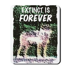 Extinct is Forever Mousepad