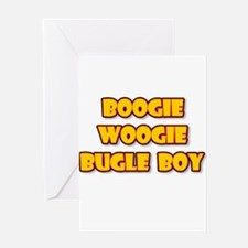BOOGIE WOOGIE BUGLE BOY! Greeting Cards