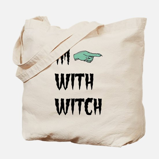 Im with witch Tote Bag
