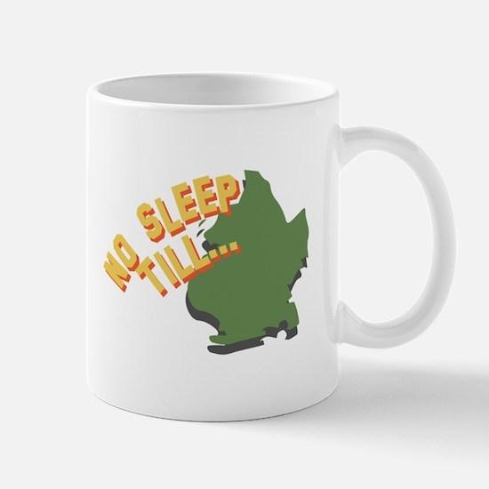 No Sleep Till Mugs