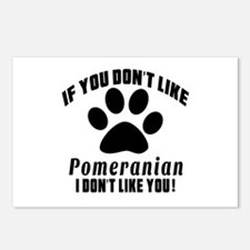 You Don't Like Pomeranian Postcards (Package of 8)