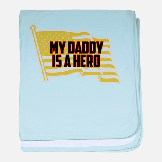 MY DADDY IS A HERO baby blanket