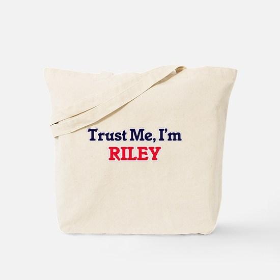 Trust Me, I'm Riley Tote Bag