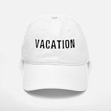 Vacation Baseball Baseball Cap