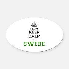 SWEDE I cant keeep calm Oval Car Magnet