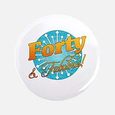Cool Cute 40th birthday Button