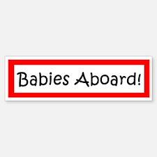 Babies Aboard Bumper Bumper Bumper Sticker