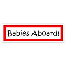 Babies Aboard Bumper Bumper Sticker
