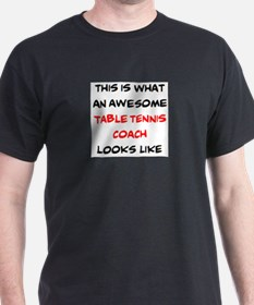 awesome table tennis coach T-Shirt