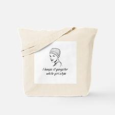 Keeps It Gangster Tote Bag