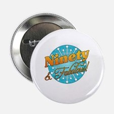 "Funny 90th birthday women 2.25"" Button"
