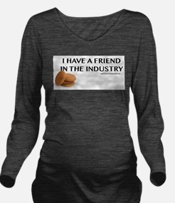 I have a friend in the industry Long Sleeve Matern