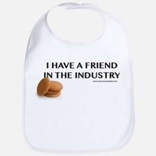 I have a friend in the industry Bib