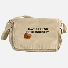 I have a friend in the industry Messenger Bag