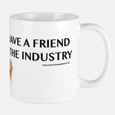 I Have A Friend In The Industry Mugs