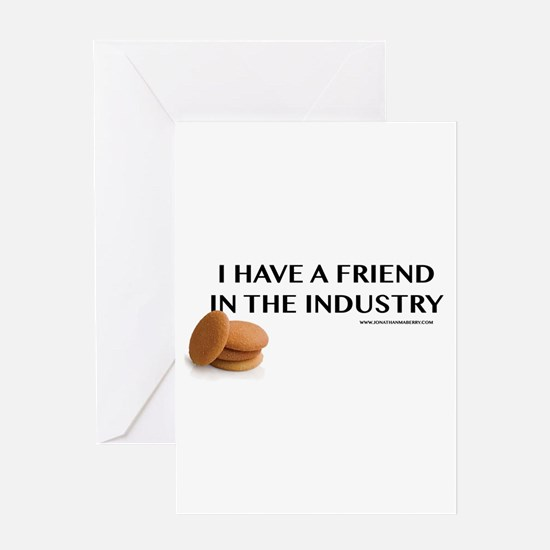 I Have A Friend In The Industry Greeting Cards