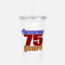 Awesome 75 Years Birth Acrylic Double-wall Tumbler