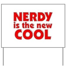 Nerdy Is The New Cool Yard Sign