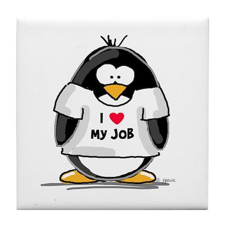 I Love My Job Penguin Tile Coaster