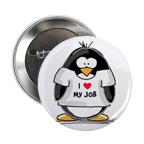 "I Love My Job Penguin 2.25"" Button"