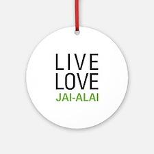 Live Love Jai-Alai Ornament (Round)