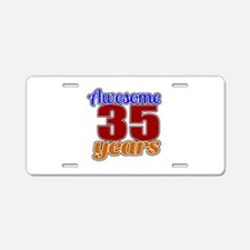 Awesome 35 Years Birthday Aluminum License Plate