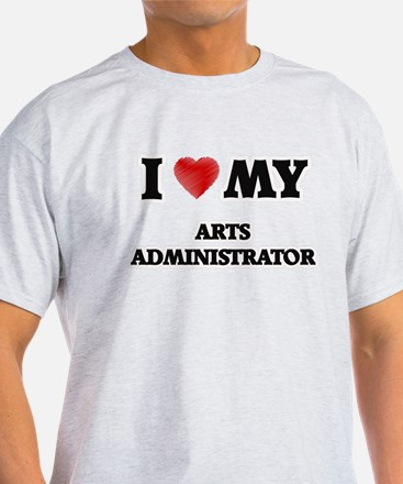 I love my Arts Administrator T-Shirt