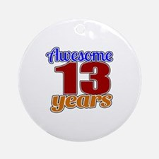 Awesome 13 Years Birthday Round Ornament