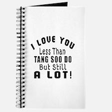 I Love You Less Than Tang Soo do Journal