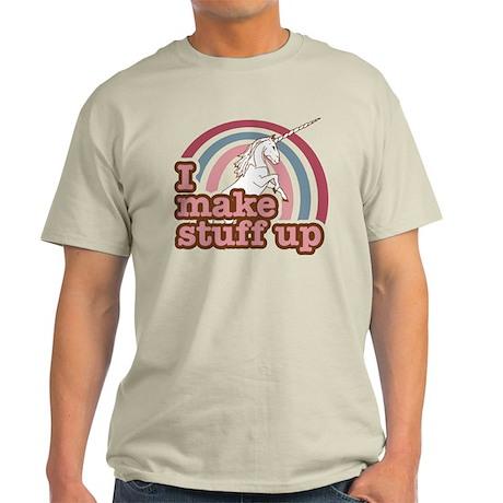 I make stuff up unicorn Light T-Shirt