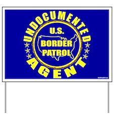 Undocumented Border Patrol Ag Yard Sign