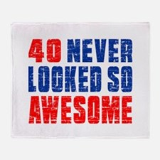 40 Never looked So Much Awesome Throw Blanket